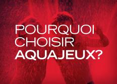 Pourquoi Aquajeux?